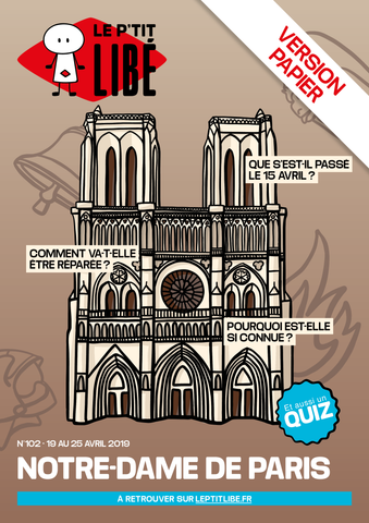 Version PAPIER. NOTRE-DAME DE PARIS - du 19 au 25 avril 2019