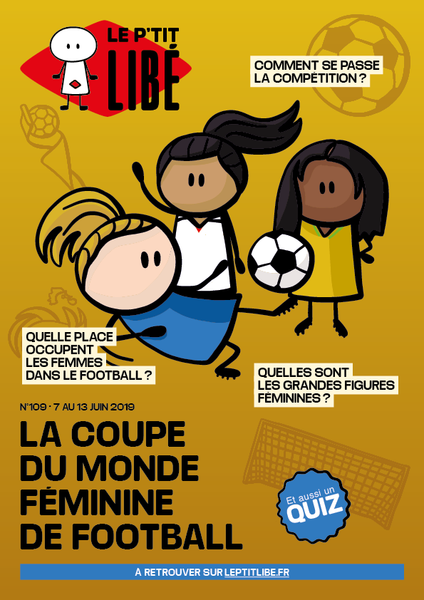 Version PAPIER. LA COUPE DU MONDE FÉMININE DE FOOTBALL - du 07 au 13 juin 2019