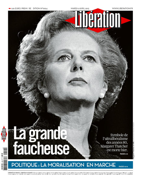 Margaret Thatcher. La grande faucheuse / 09 avril 2013