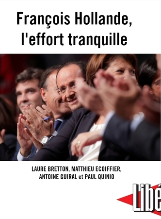 François Hollande, l'effort tranquille [ebook, PDF]