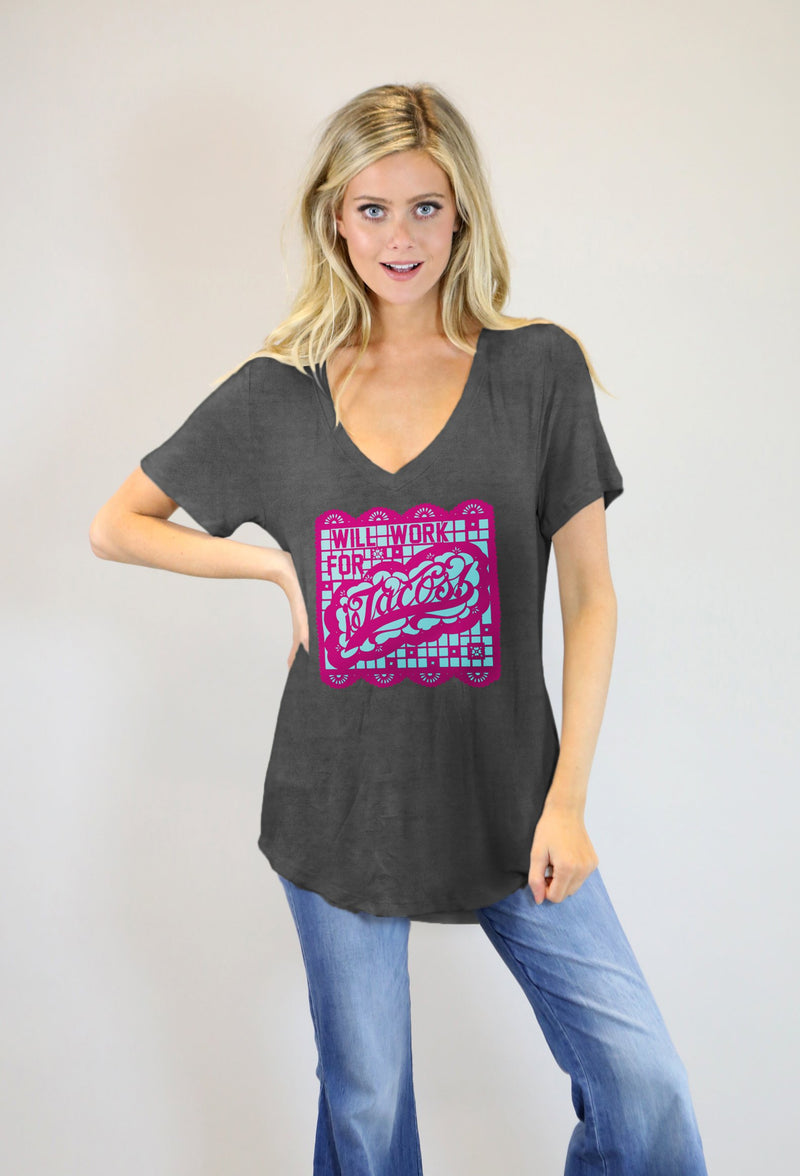 "Judith March ""Will Work For Tacos"" Vneck Tee"