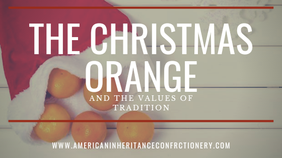 The Holiday Orange & The Value Of Tradition