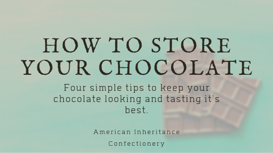 How To Store Your Chocolate