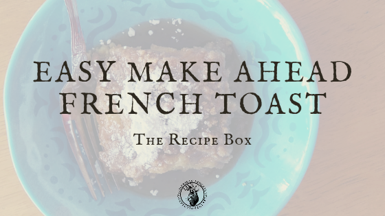Easy Make Ahead French Toast