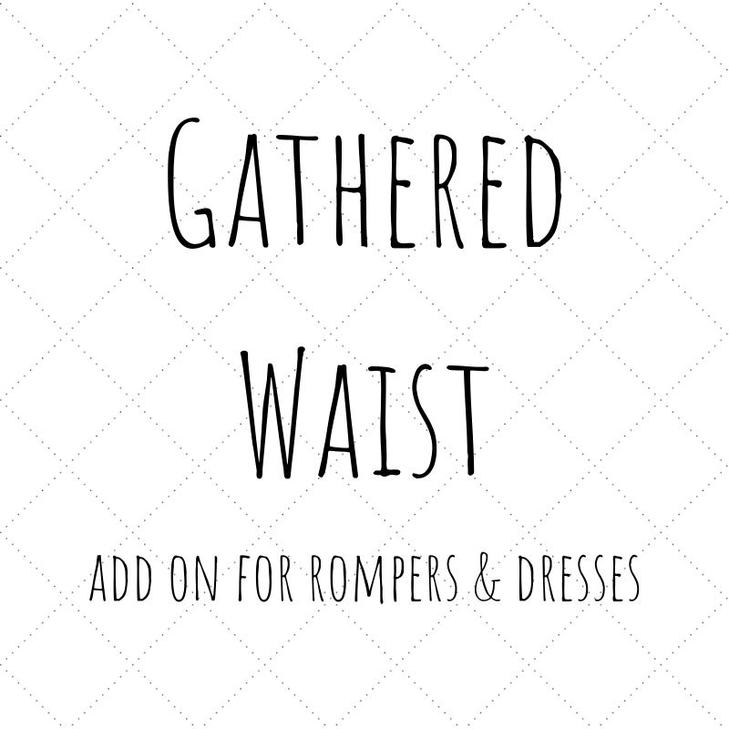 Customisation - Gathered Waist