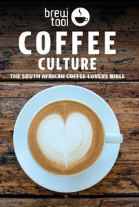 Coffee Culture The South African Coffee-Lover's Bible by Peter Primich
