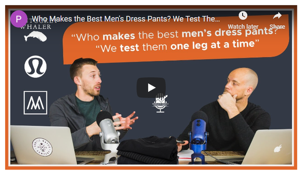 "YouTube Channel ""Products Worth Talking About"" Names Our Nomad Pant Among the Best Men's Dress Pants"