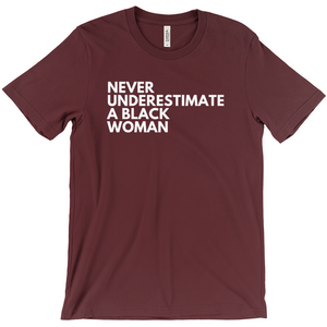 Never Underestimate a Black Woman Shirt