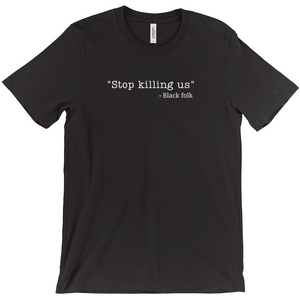 Stop Killing Us Shirt
