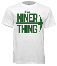 Load image into Gallery viewer, It's A Niner Thing