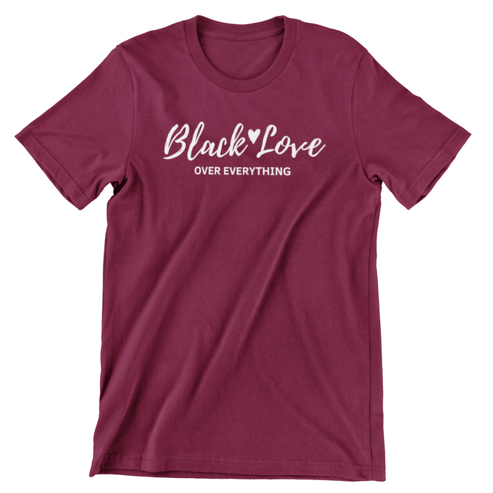 Black Love Over Everything Shirt