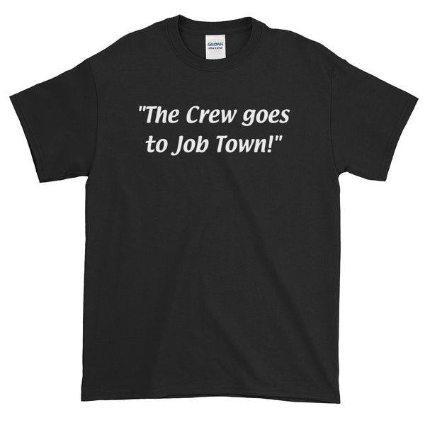 The Crew goes to Job Town Short-Sleeve T-Shirt