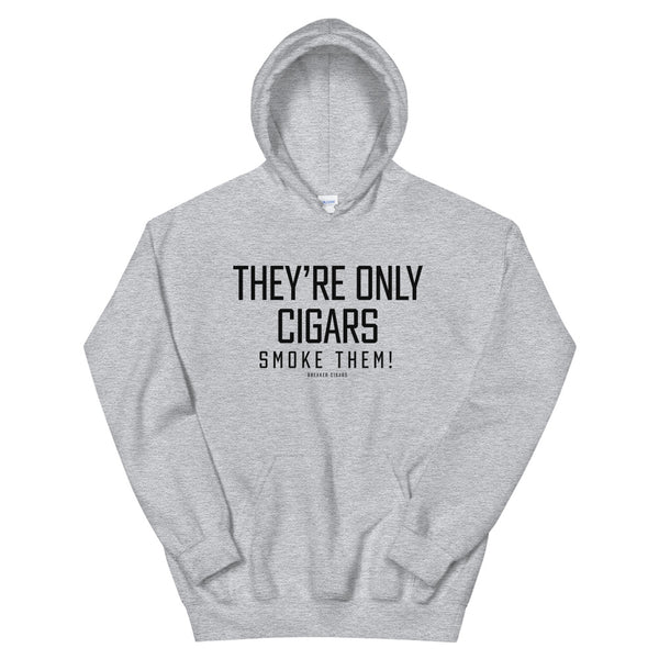 Breaker Cigars Only Cigars Unisex Hoodie