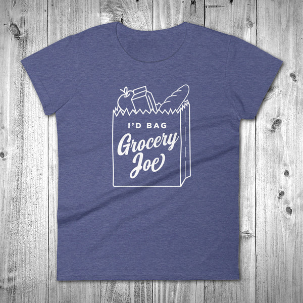 I'd Bag Grocery Joe T-shirt - Women's