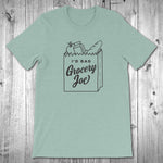 I'd Bag Grocery Joe T-Shirt - Unisex