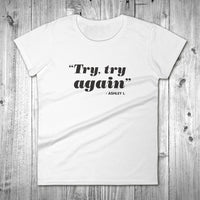 Try, Try Again Ashley I. T-Shirt - Women's