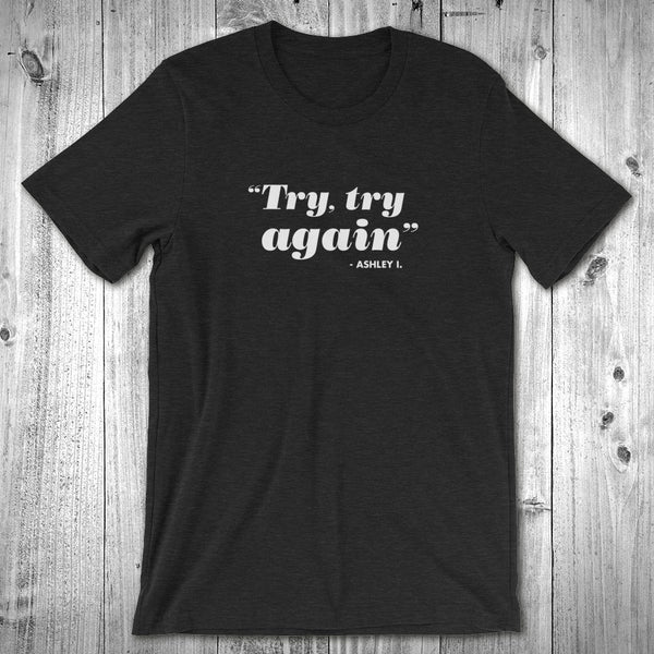 Try, Try Again - Ashley I.  -- The Bachelor -- T-Shirt Heather Black