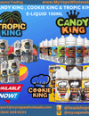 Lowest Price The King of E-juice OR E-liquid CANDY KING , COOKIE KING and TROPIC KING E-LIQUID 100ML And CANDY KING ON SALT NICOTINE SALT E-LIQUID 30ML
