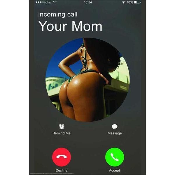 Your Mom is Calling by: Daveed Benito Poster Wall Poster - 24 INCH X 36 INCH - ITEM 7025-POSTER-fourseasons-trade