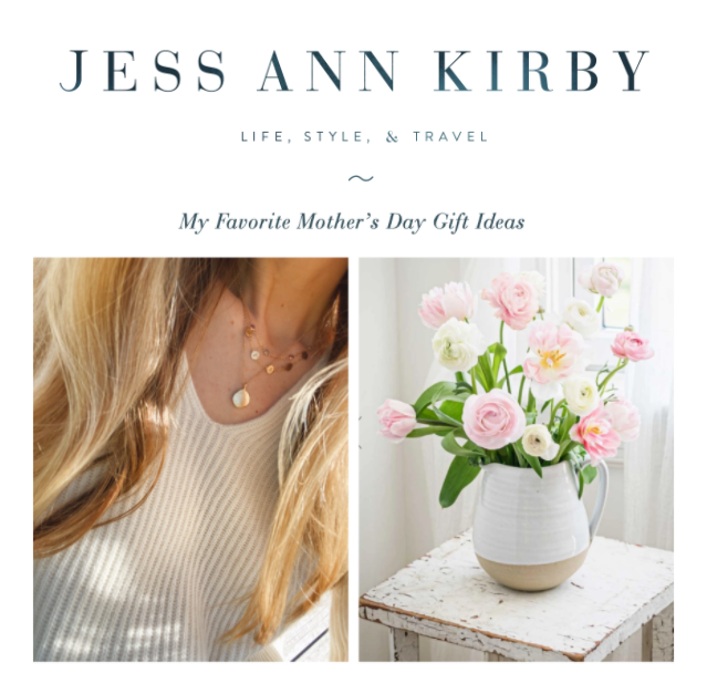 Jess Ann Kirby: My Favorite Mother's Day Gift Ideas