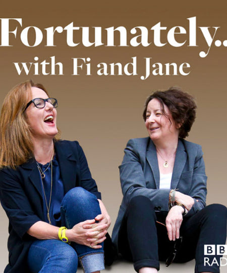 Podcast - Fortunately With Fi and Jane