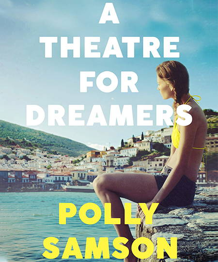 A Theatre for Dreamers by Polly Samsom