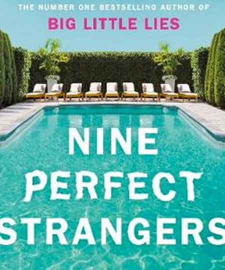 Books - Nine Perfect Strangers By Liane Moriarty