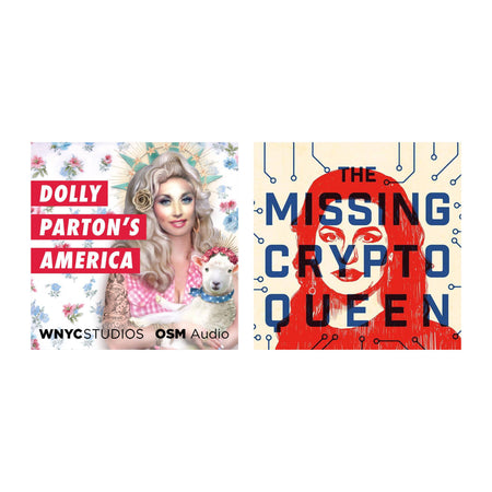 Podcasts - Dolly Parton's America and Missing Cryptoqueen