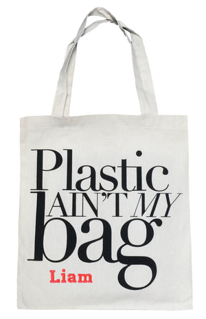 Plastic Ain't My Bag Tote - Add Your Name to the Bag