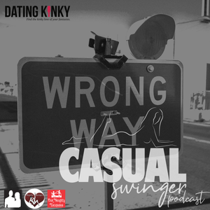 "SE03E05 - Dating Kinky - What's Wrong w/ ""Swinging"" ft. Our Naughty Escapades, Sapphic Swingers, & Monogamish Marriage"