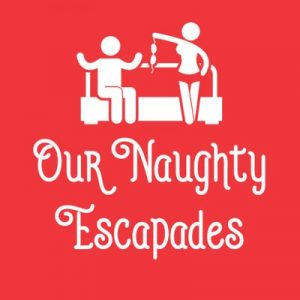 Our Naughty Escapades