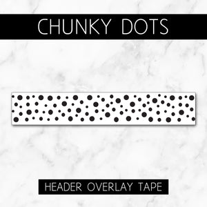 Chunky Dots // Header Overlay Tape