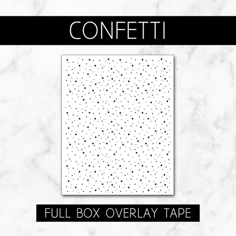Confetti // Full Box Overlay Tape