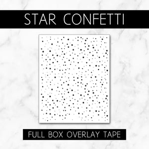 Star Confetti // Full Box Overlay Tape