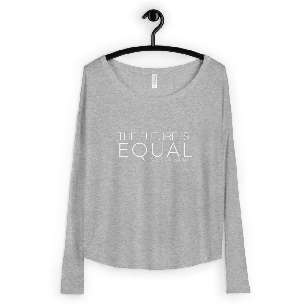 The Future is Equal Ladies' Relaxed Long Sleeve Tee