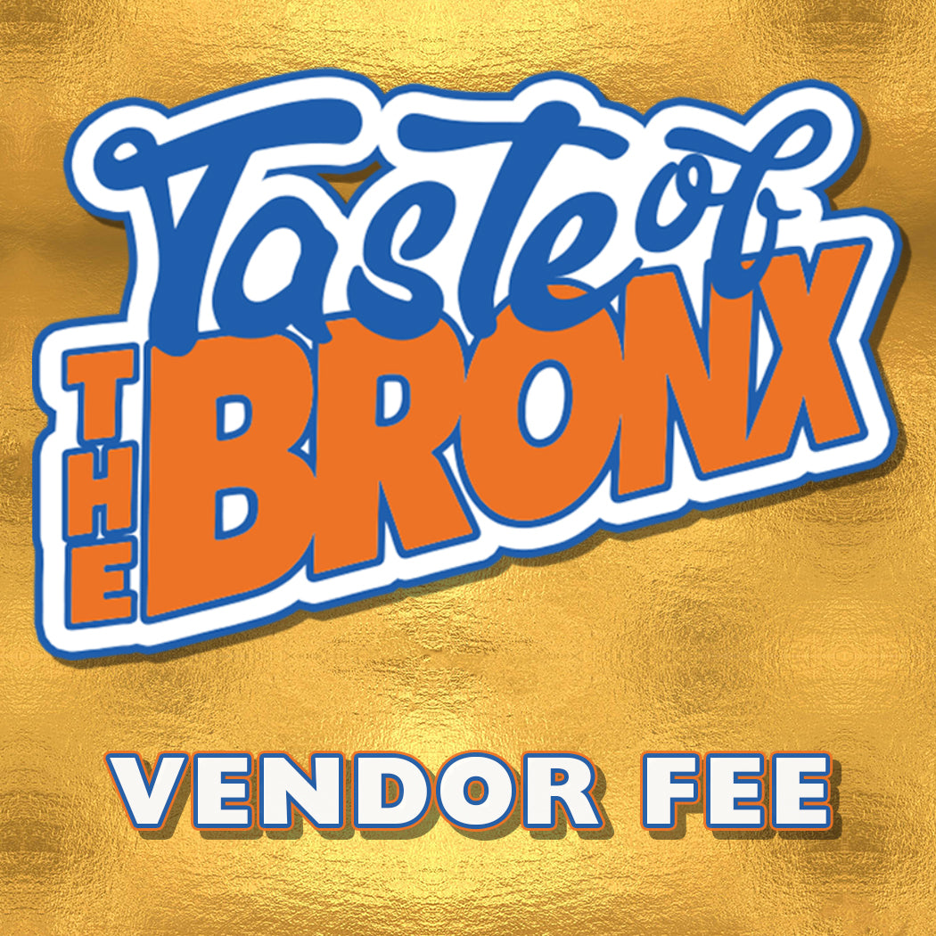 Taste of The Bronx Vendor Fee