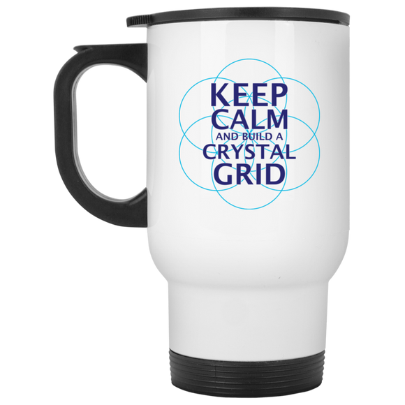 Keep Calm and Build a Crystal Grid White Travel Mug