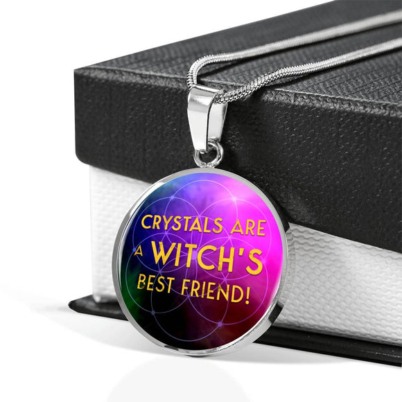 Crystals Are A Witch's Best Friend - Round Necklace