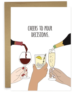 Humdrum Cheers to Pour Decisions Card