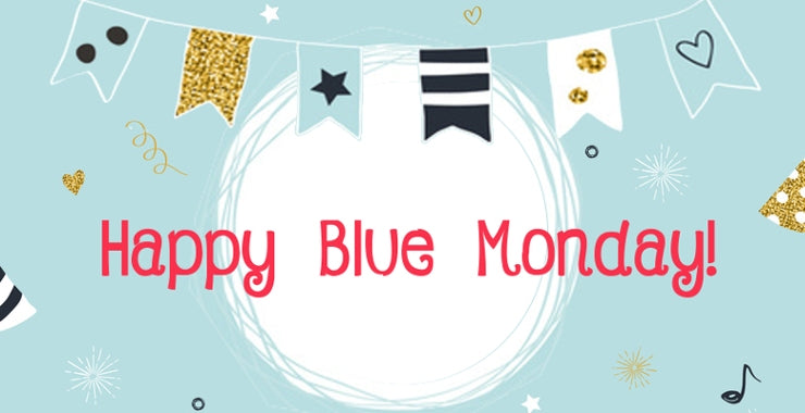 HAPPY BLUE MONDAY!