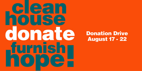 clean house, furnish hope! Donate. Donation drive Aug 17-22