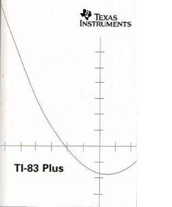 Ti-83 Plus Instruction Manual (Texas Instruments Graphing Calculator Ti83 Plus Manual)