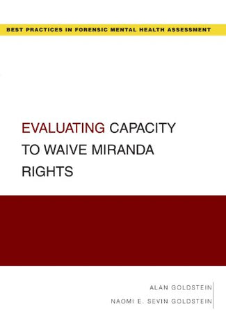 Evaluating Capacity To Waive Miranda Rights (Best Practices For Forensic Mental Health Assessments)