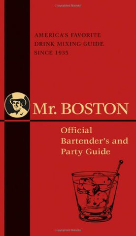 Mr. Boston: Official Bartender'S And Party Guide (Mr. Boston: Official Bartender'S & Party Guide)