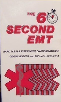 The 60-Second Emt: Rapid Bls/Als Assessment, Diagnosis And Triage
