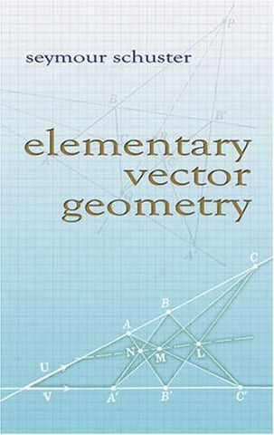 Elementary Vector Geometry (Dover Books On Mathematics)