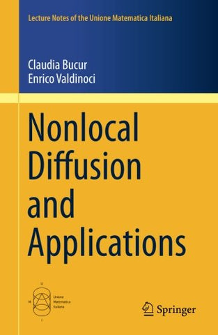 Nonlocal Diffusion And Applications (Lecture Notes Of The Unione Matematica Italiana)