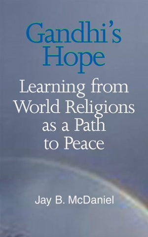 Gandhi'S Hope: Learning From World Religions As A Path To Peace (Faith Meets Faith Series)