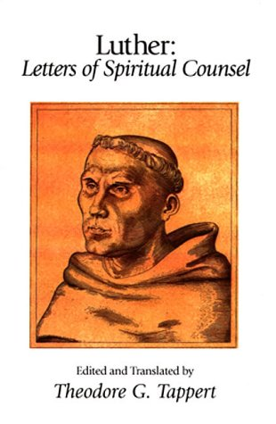Luther: Letters Of Spiritual Counsel (Library Of Christian Classics)