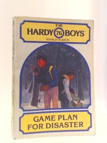 Game Plan For Disaster (Hardy Boys Digest, Book 76)
